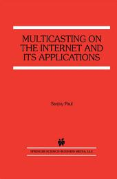 Multicasting on the Internet and its Applications