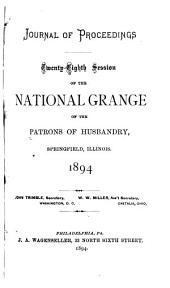Journal of Proceedings of the National Grange of the Patrons of Husbandry: Volumes 28-30