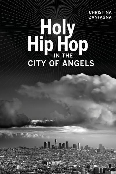 Download Holy Hip Hop in the City of Angels Book