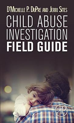 Child Abuse Investigation Field Guide