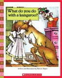 What Do You Do with a Kangaroo  Book