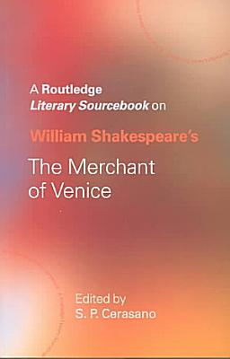 A Routledge Literary Sourcebook on William Shakespeare s The Merchant of Venice