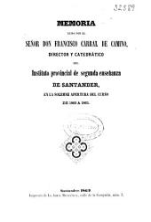 Memoria acerca del estado del Instituto de Santander durante el curso de...: leida en el acto solemne de la apertura del curso académico de...