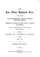 The Rev. Oliver Heywood, B. A., 1630-1702: His Autobiography, Diaries, Anecdote and Event Books, Volume 3
