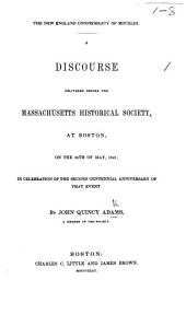The New England Confederacy of 1643. A Discourse Delivered Before the Massachusetts Historical Society, Etc