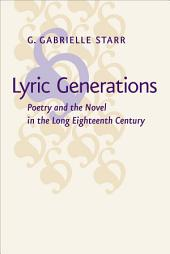 Lyric Generations: Poetry and the Novel in the Long Eighteenth Century