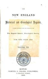 The New England Historical & Genealogical Register and Antiquarian Journal: Volume 7