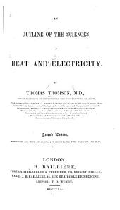 An Outline of the Sciences of Heat and Electricity