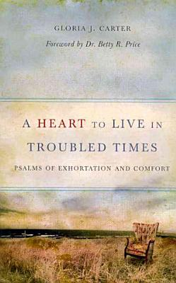 A Heart to Live in Troubled Times PDF