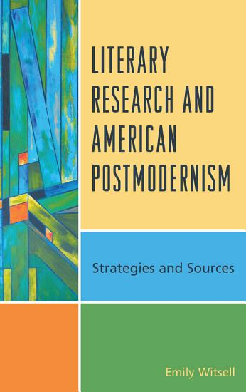 Literary Research and American Postmodernism PDF