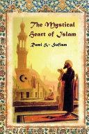 The Mystical Heart of Islam