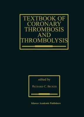 Textbook of Coronary Thrombosis and Thrombolysis PDF
