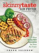 THE SKINNYTASTE AIR FRYER COOKBOOK 2021 PDF