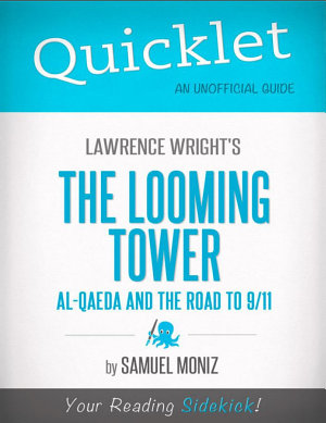 Quicklet on Lawrence Wright s The Looming Tower  Al Qaeda and the Road to 9 11  CliffNotes like Summary  Analysis  and Review