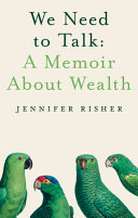 We Need to Talk  A Memoir about Wealth