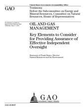 Oil and Gas Management: Key Elements to Consider for Providing Assurance of Effective Independent Oversight: Congressional Testimony