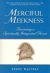 Merciful Meekness: Becoming a Spiritually Integrated Person