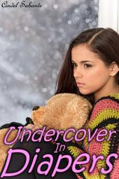 Undercover in Diapers (ABDL, Age Play, Diapers, Forced Regression, Humiliation, Spanking)