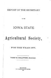Annual Report of the Board of Directors of the Iowa State Agricultural Society for the Year ...: Volume 24