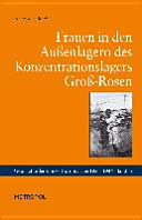 Frauen in den Au  enlagern des Konzentrationslagers Gro   Rosen PDF