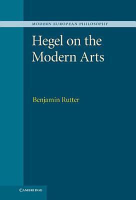 Hegel on the Modern Arts PDF