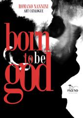Born to be God: Art Catalogue