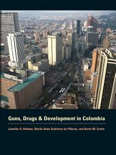Guns, Drugs, and Development in Colombia