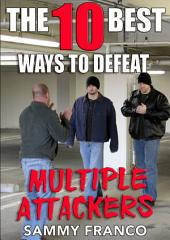 The 10 Best Ways To Defeat Multiple Attackers