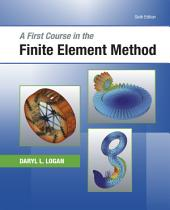 A First Course in the Finite Element Method: Edition 6