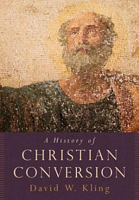 A History of Christian Conversion PDF
