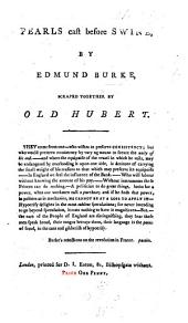 Pearls cast before Swine, by Edmund Burke. [Extracts.] Scraped together by Old Hubert [i.e. - Parkinson].