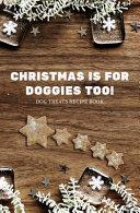 Christmas Is for Doggies Too