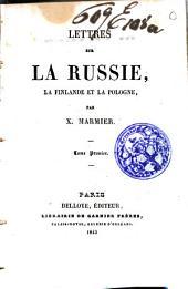 Lettres sur la Russie, la Finlande et la Pologne: Volume1