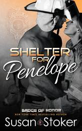 Shelter for Penelope: A Firefighter Police Romantic Suspense