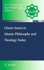Classic Issues in Islamic Philosophy and Theology Today PDF