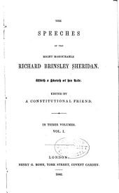 The Speeches of the Right Honourable Richard Brinsley Sheridan: With a Sketch of His Life, Volume 1