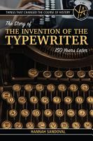 Things That Changed the Course of History  The Story of the Invention of the Typewriter 150 Years Later PDF