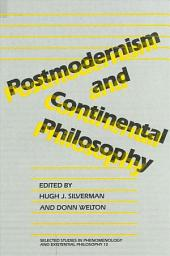 Postmodernism and Continental Philosophy: Essays and Responses
