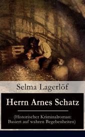 Herrn Arnes Schatz (Historischer Kriminalroman: Basiert auf wahren Begebenheiten) - Vollständige deutsche Ausgabe