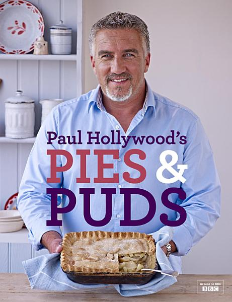 Download Paul Hollywood s Pies and Puds Book