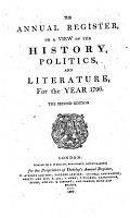 The New Annual Register  Or General Repository of History  Politics  Arts  Sciences and Literature PDF