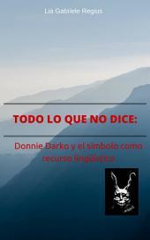 Todo lo que no dice: Donnie Darko y el símbolo como recurso lingüístico