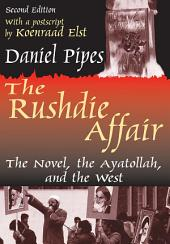 The Rushdie Affair: The Novel, the Ayatollah and the West, Edition 2