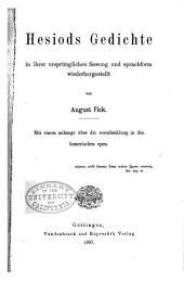 Hesiods Gedichte in ihrer ursprünglichen Fassung und Sprachform wiederhergestellt: mit einem Anhange über die Versabzählung in den Homerischen Epen