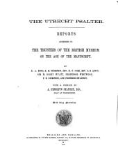 The Utrecht Psalter: Reports Addressed to the Trustees of the British Museum on the Age of the Manuscript
