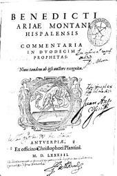 Benedicti Ariae Montani ... Commentaria in duodecim prophetas
