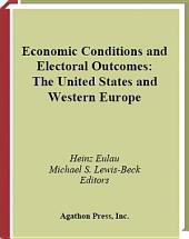 Economic Conditions and Electoral Outcomes: The United States and Western Europe