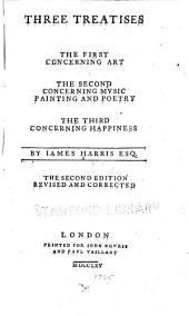 Three treatises: the first concerning art, the second concerning music, painting, and poetry, the third concerning happiness