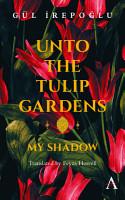 Unto the Tulip Gardens PDF