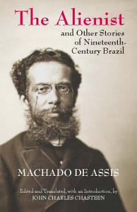 The Alienist and Other Stories of Nineteenth Century Brazil Book